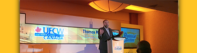 Speaker at UFCW Canada's 2nd Annual Political Action Conference