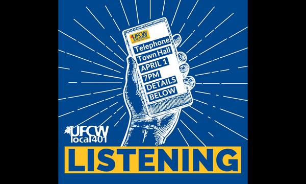 Important Telephone Town Hall for All UFCW 401 Members