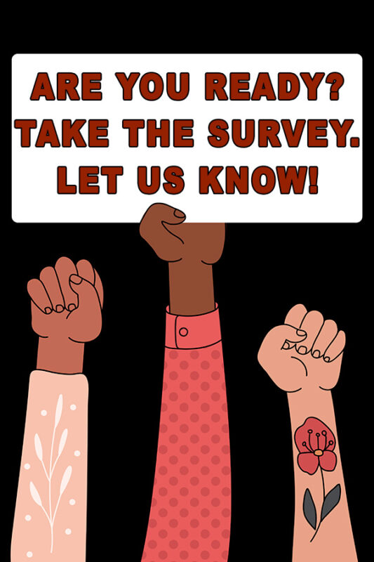 Illustration - Are you ready? Take the survey. Let us know!